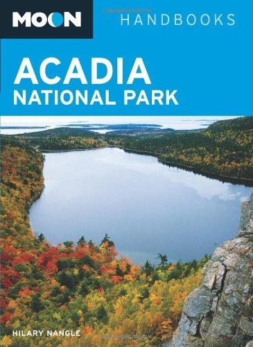 Moon Handbooks Acadia National Park by Hilary Nangle 2009 Paperback