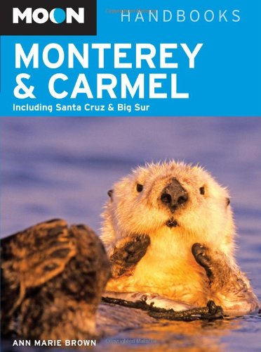 9781566919951: Moon Monterey and Carmel: Including Santa Cruz and Big Sur (Moon Handbooks)
