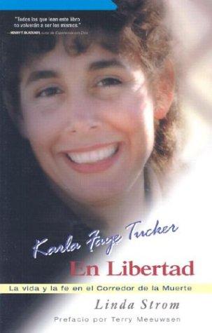 9781566941242: Karla Faye Tucker en Libertad: Vida y Fe en el Corredor de la Muerte