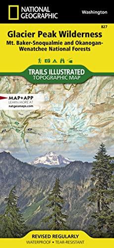 827-Glacier Peak Wilderness, Mount Baker/Snoqualmie & Okanogan- WA (National Geographic ...