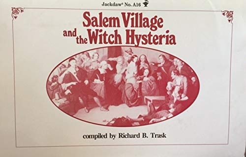 Salem Village And The Witch Hysteria (Jackdaw: Richard B. Trask