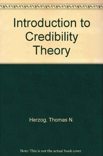 Introduction to Credibility Theory: Herzog, Thomas N.
