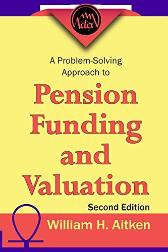 9781566982009: A problem-solving approach to pension funding and valuation