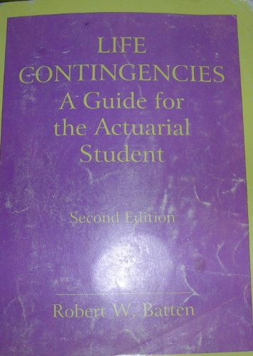 Life contingencies: A guide for the actuarial: Batten, Robert W