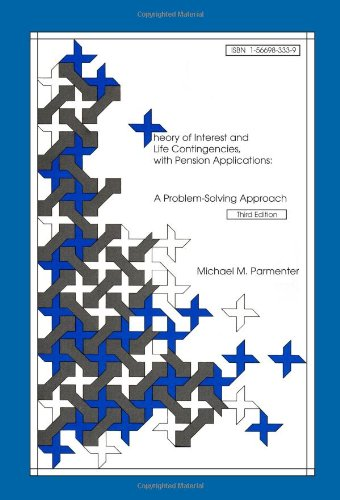 9781566983334: Theory of Interest and Life Contingencies With Pension Applications: A Problem Solving Approach