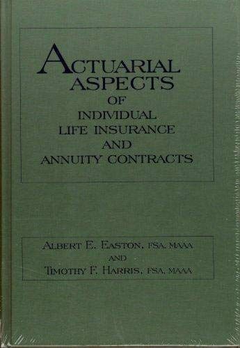 9781566983464: Actuarial Aspects of Individual Life Insurance and Annuity Contracts