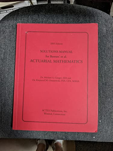 9781566983730: Solutions Manual for Bowers et al. Actuarial Mathematics: Life Contingencies and Ruin Theory for the