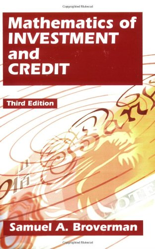 Mathematics of Investment and Credit: Samuel A. Broverman
