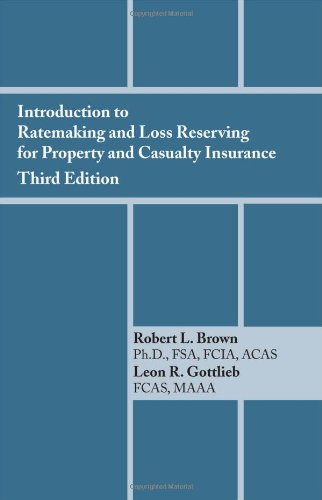 9781566986113: Introduction to Ratemaking and Loss Reserving for Property and Casualty Insurance 3rd edition