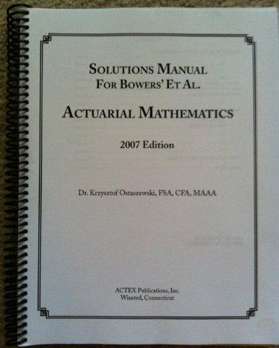 9781566986335: Actuarial Mathematics Solution Manual for Bowers' Et Al.