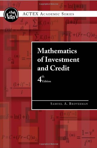 Mathematics of Investment and Credit: Samuel A. Broverman,