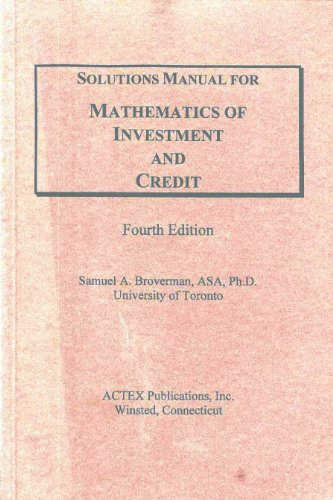 Solutions Manual for Mathematics of Investment and: Broverman, Samuel A.