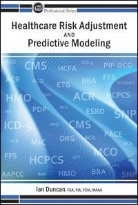 9781566987691: Healthcare Risk Adjustment and Predictive Modeling