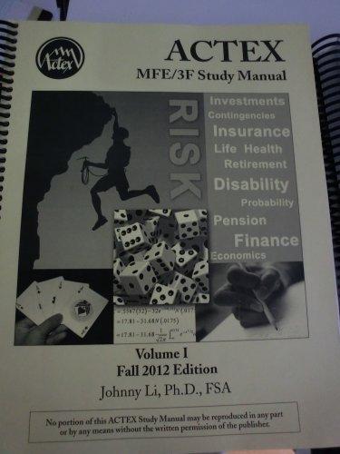 9781566989091: ACTEX Actuarial Exam MFE / 3F Study Manual (Fall 2012 Edition, by Johnny Li)