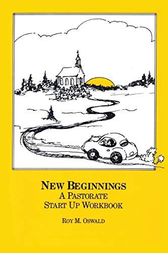 New Beginnings: A Pastorate Start Up Workbook: Roy M. Oswald