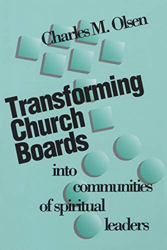 9781566991483: Transforming Church Boards into Communities of Spiritual Leaders