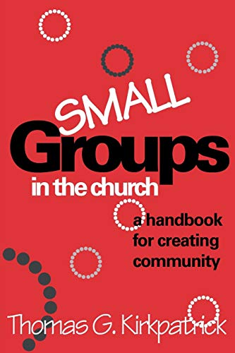 9781566991513: Small Groups in the Church: A Handbook For Creating Community (An Alban Institute Publication)