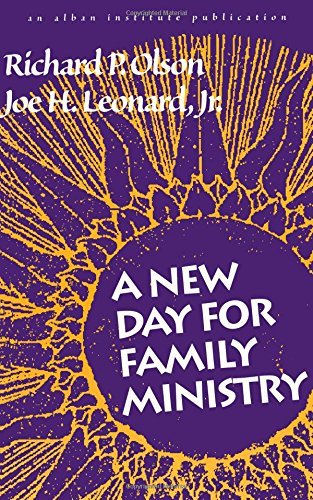 A New Day for Family Ministry: Olson, Richard P.,