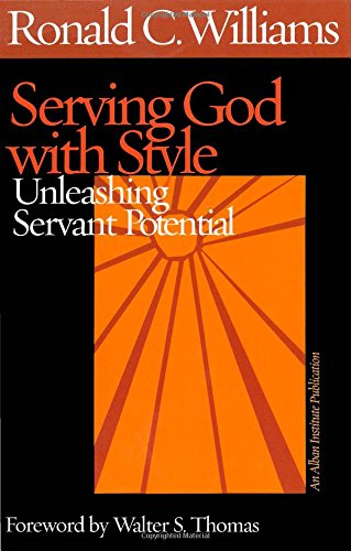 Serving God With Style: Unleashing Servant Potential: Williams, Ronald C.