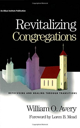 9781566992671: Revitalizing Congregations: Refocusing and Healing Through Pastoral Transitions