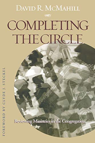 Completing the Circle : Reviewing Ministries in: David R. McMahill