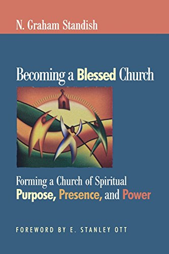 9781566993128: Becoming a Blessed Church: Forming a Church of Spiritual Purpose, Presence, and Power