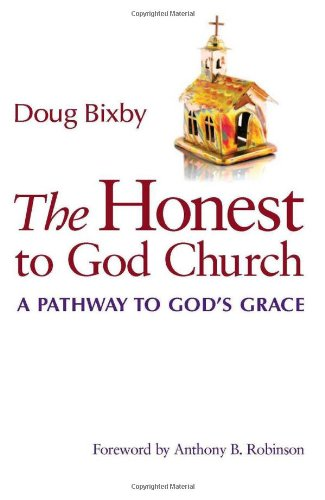 9781566993449: The Honest to God Church: A Pathway to God's Grace