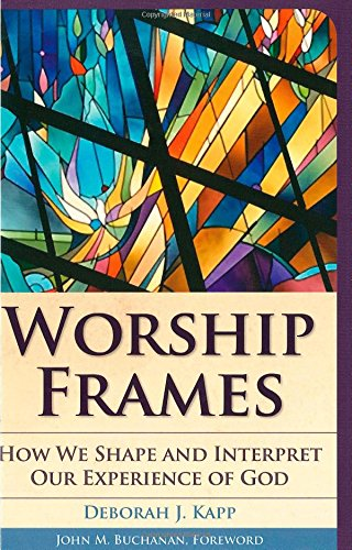 9781566993678: Worship Frames: How We Shape and Interpret Our Experience of God (Vital Worship Healthy Congregations)