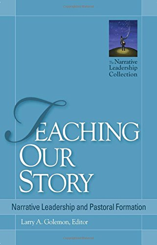 9781566993777: Teaching Our Story: Narrative Leadership and Pastoral Formation (The Narrative Leadership Collection)