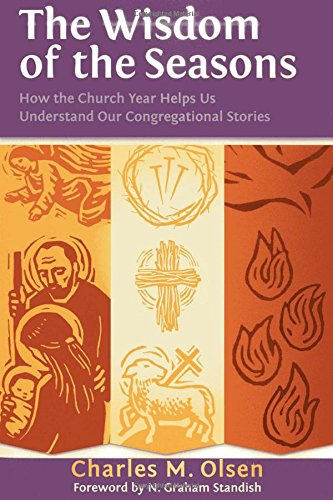 9781566993968: The Wisdom of the Seasons: How the Church Year Helps Us Understand Our Congregational Stories
