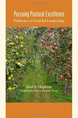 Pursuing Pastoral Excellence: Pathways to Fruitful Leadership: Hopkins PhD author of Pursuing ...