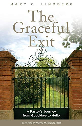 The Graceful Exit: A Pastor's Journey from Good-bye to Hello: Lindberg, Mary C.