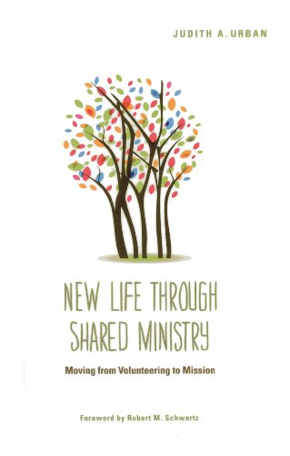 New Life through Shared Ministry: Moving from Volunteering to Mission: Urban, Judith A.