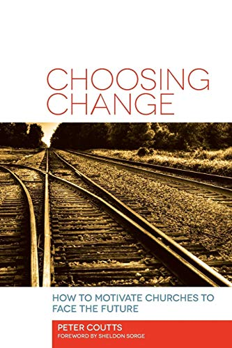 9781566994378: Choosing Change: How to Motivate Churches to Face the Future (Alban Institute Publications)