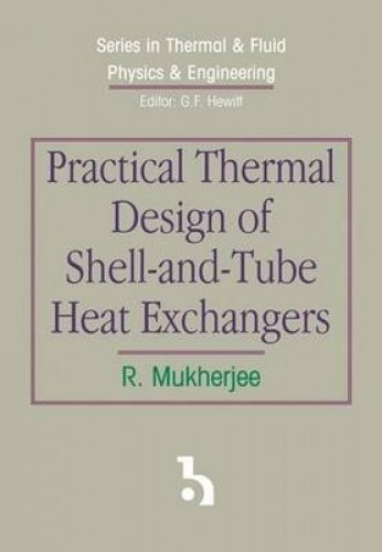 9781567002058: Practical Thermal Design Of Shell-and-tube Heat Exchangers (SERIES IN THERMAL & FLUID PHYSICS & ENGINEERING)