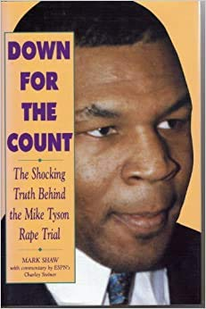 9781567030136: Down for the Count: The Shocking Truth Behind the Mike Tyson Rape Trial