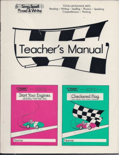 Teacher's Edition - Start Your Engines / Checkered Flag - K-1, K-2 (Sing, Spell, Read & Write) (1567040306) by Sue Dickson