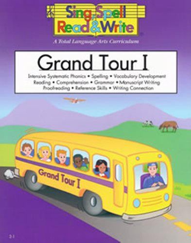 GRAND TOUR # 1 STUDENT BOOK SING SPELL READ AND WRITE (Sing, Spell, Read & Write: Level 2): ...