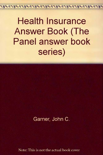 9781567061048: Health Insurance Answer Book (The Panel answer book series)