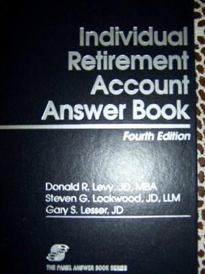 Individual Retirement Account Answer Book: Donald R. Levy;
