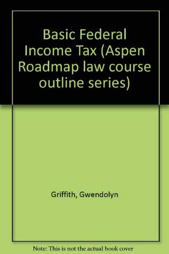 9781567064773: Basic Federal Income Tax: Aspen Roadmap Law Course Outline (Aspen Roadmap Law Course Outlines)
