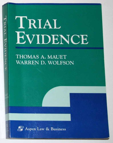 Trial Evidence (9781567065541) by Thomas A. Mauet; Warren D. Wolfson