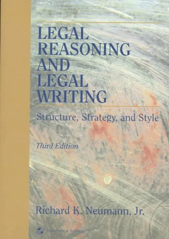 9781567066944: Legal Reasoning and Legal Writing: Structure, Strategy, and Style
