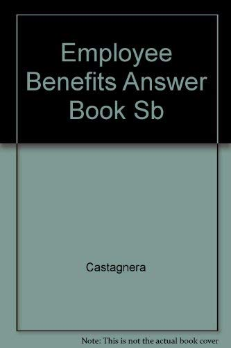 9781567069655: Employee Benefits Answer Book: Forms and Checklists (The Panel answer book series)