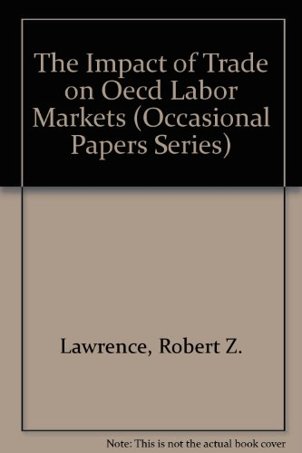The Impact of Trade on Oecd Labor Markets (Occasional Papers Series): Lawrence, Robert Z.