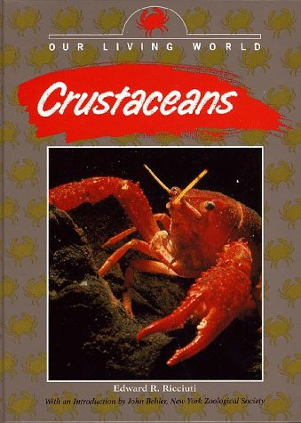 9781567110463: Crustaceans (Our Living World)