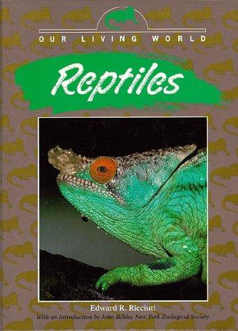 Reptiles (Our Living World): Ricciuti, Edward R.