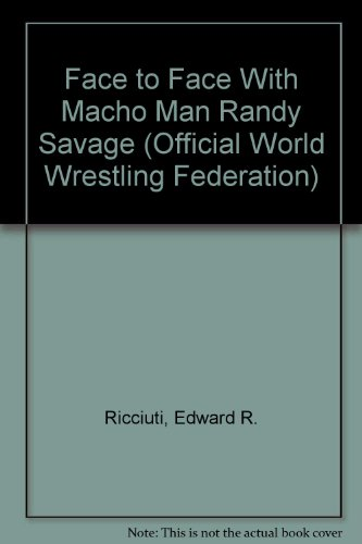 9781567110722: Face to Face With Macho Man Randy Savage (Official World Wrestling Federation)
