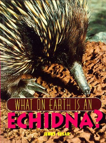 9781567110982: What on Earth Is an Echidna?