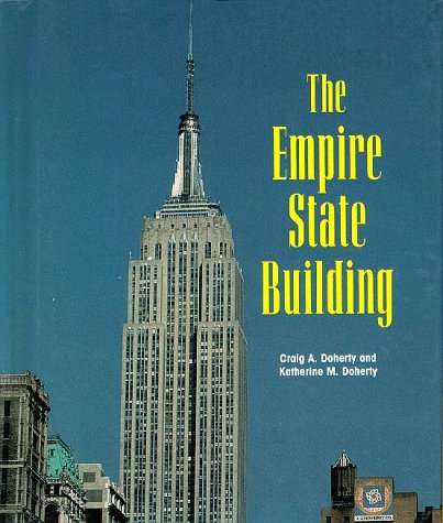 The Empire State Building (Building America): Craig A. Doherty,